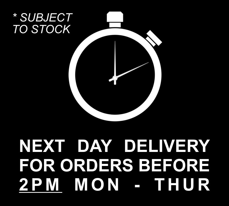 NEXT DAY DELIVERY FOR ORDERS BEFORE 2PM MONDAY - THURSDAY | SUBJECT TO STOCK
